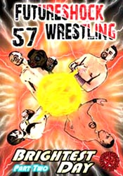 FutureShock Wrestling #57 - The Brightest Da..